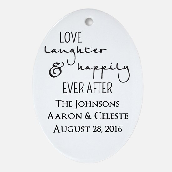 Love Laughter and Happily Ever After Oval Ornament