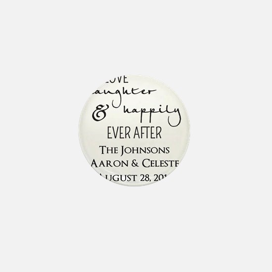 Love Laughter and Happily Ever After Mini Button