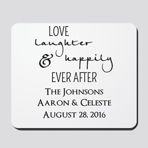 Love Laughter and Happily Ever After Mousepad