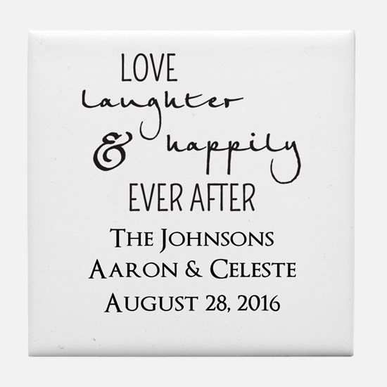 Love Laughter and Happily Ever After Tile Coaster