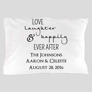 Love Laughter and Happily Ever After Pillow Case