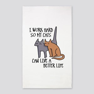 I work hard so my cats can live a better life Area