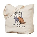 I work hard so my cats can live a better life Tote