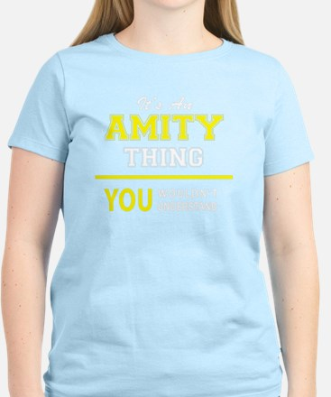 AMITY thing, you wouldn't understand ! T-Shirt