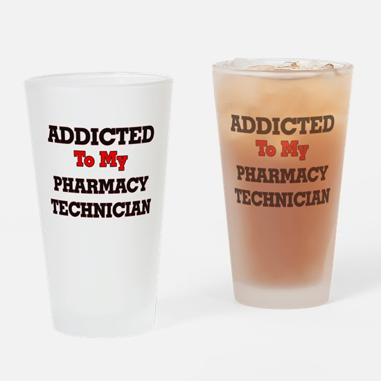 Addicted to my Pharmacy Technician Drinking Glass