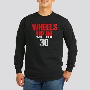 Wheels Up in 30 Long Sleeve Dark T-Shirt