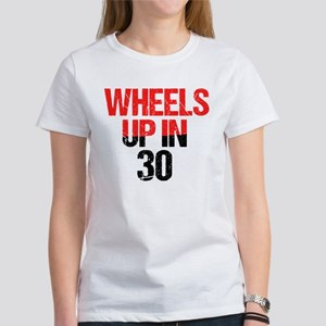 Wheels Up in 30 Women's T-Shirt