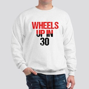 Wheels Up in 30 Sweatshirt