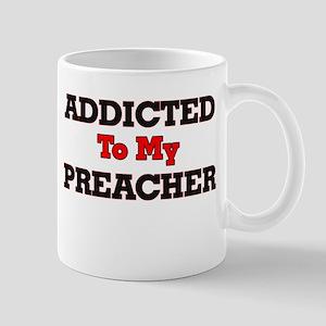 Addicted to my Preacher Mugs