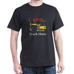 I Love Track Hoes Dark T-Shirt