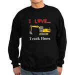 I Love Track Hoes Sweatshirt (dark)