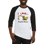 I Love Track Hoes Baseball Jersey