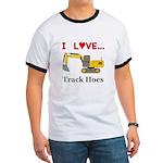 I Love Track Hoes Ringer T