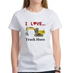 I Love Track Hoes Women's T-Shirt