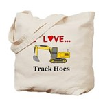 I Love Track Hoes Tote Bag