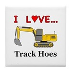 I Love Track Hoes Tile Coaster