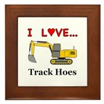 I Love Track Hoes Framed Tile