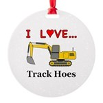 I Love Track Hoes Round Ornament