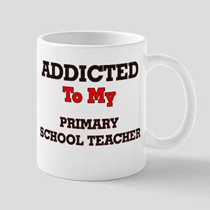 Addicted to my Primary School Teacher Mugs