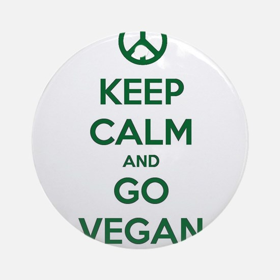 Keep Calm and GO VEGAN Round Ornament