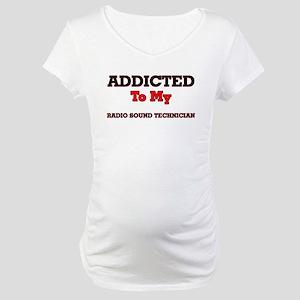 Addicted to my Radio Sound Techn Maternity T-Shirt