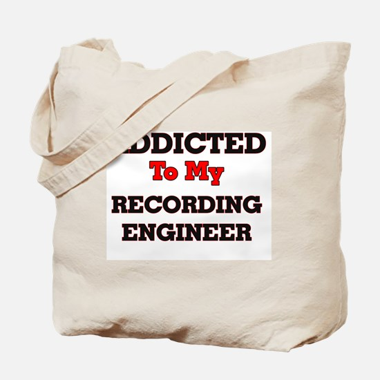 Addicted to my Recording Engineer Tote Bag