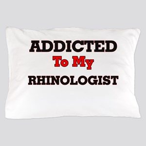 Addicted to my Rhinologist Pillow Case