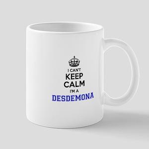 Desdemona I cant keeep calm Mugs
