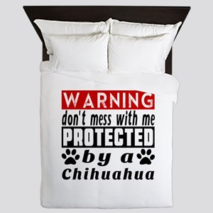 Protected By Chihuahua Dog Queen Duvet