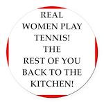 real women sports and gaming joke Round Car Magnet