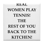 real women sports and gaming joke Tile Coaster