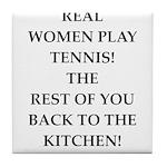 real women sports and gaming joke Tile Coaster