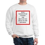 real women sports and gaming joke Sweatshirt