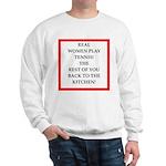 real women sports and gaming joke Sweatshirt