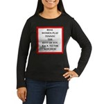 real women sports and gaming joke Long Sleeve T-Sh