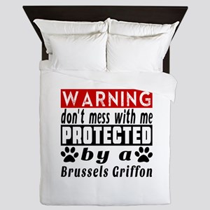 Protected By Brussels Griffon Dog Queen Duvet
