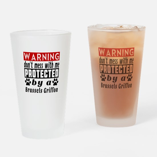 Protected By Brussels Griffon Dog Drinking Glass