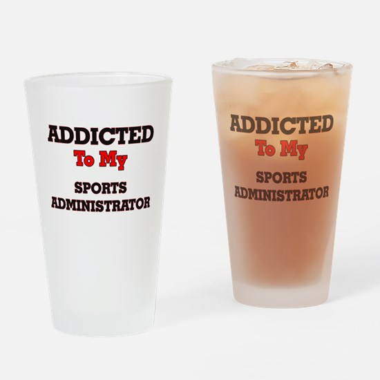Addicted to my Sports Administrator Drinking Glass