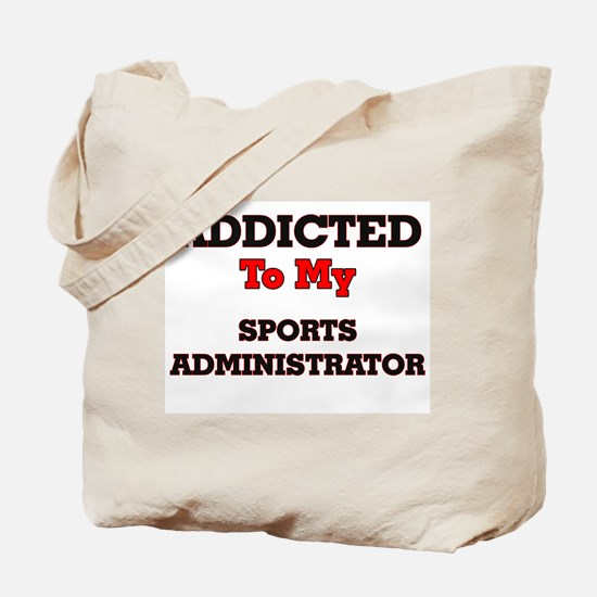 Addicted to my Sports Administrator Tote Bag