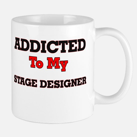 Addicted to my Stage Designer Mugs