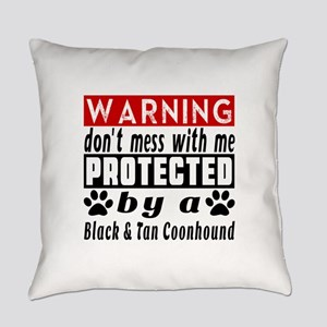 Protected By Black & Tan Coonhound Everyday Pillow