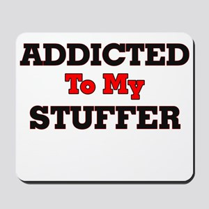 Addicted to my Stuffer Mousepad