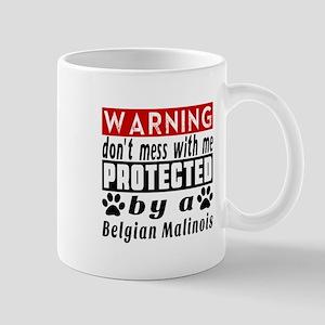 Protected By Belgian Malinois Dog Mug