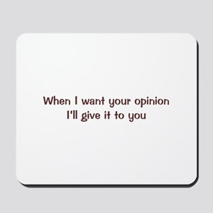 Your Opinion Mousepad