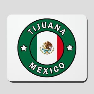 Tijuana Mexico Mousepad