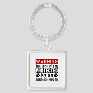 Protected By Anatolian Shepherd do Square Keychain