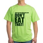 Don't Eat That! Green T-Shirt Despicable Food