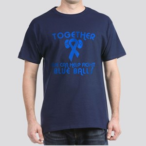 Help Fight Blue Balls Dark T-Shirt