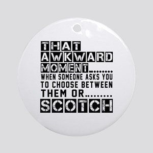 Scotch Awkward Designs Round Ornament