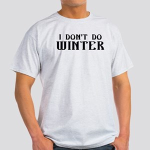 I Don't Do Winter White T-Shirt